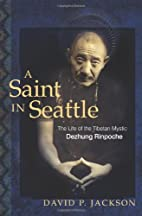 A Saint in Seattle: The Life of the Tibetan…