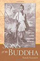Sons of the Buddha: The Early Lives of Three…