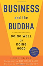 Business and the Buddha: Doing Well by Doing…