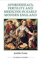 Aphrodisiacs, fertility and medicine in…