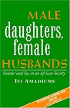 Male Daughters, Female Husbands: Gender and&hellip;