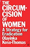 Koso-Thomas, Olayinka: The Circumcision of Women: A Strategy for Eradication