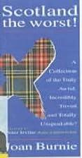 Scotland the Worst by Joan Burnie
