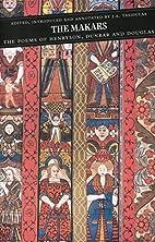 The Makars: The Poems of Henryson, Dunbar…