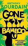 Anthony Bourdain: Gone Bamboo