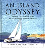 Haswell-Smith, Hamish: An Island Odyssey: Among the Scottish Isles in the Wake of Martin Martin