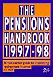 Hawthorne, Jennie: The Pensions Handbook 1997-98: A Mid-career Guide to Improving Retirement Income