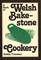 A Book of Welsh Bakestone Cookery by Bobby…