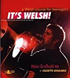 Heini Gruffudd: It's Welsh!: A Welsh Course for Teenagers
