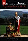 Richard Booth: My Kingdom of Books: An Autobiography