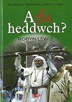 A Fu Heddwch?: Gorsedd a 'steddfod: Y Difri…