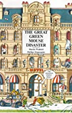 The Great Green Mouse Disaster by Martin…