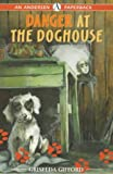 GIFFORD, GRISELDA: Danger At The Doghouse (Andersen Paperbacks)