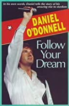 Follow Your Dream by Daniel O'Donnell