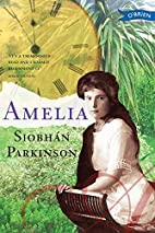 Amelia by Siobhan Parkinson