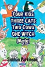Four Kids, Three Cats, Two Cows, One Wit - Siobhan Parkinson