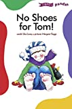 Leavy, Una: No Shoes for Tom!