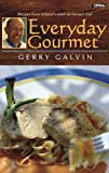 Galvin, Gerry: Everyday Gourmet