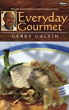 Everyday Gourmet by Gerry Galvin