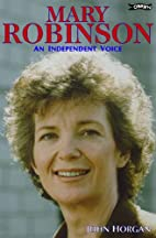 MARY ROBINSON: An Independent Voice by John…