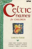 Todd, Loreto: Celtic Names for Children