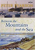 Pearson, Peter: Between the Mountains and the Sea