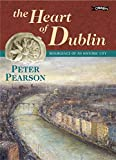 Pearson, Peter: The Heart of Dublin: Resurgence of an Historic City