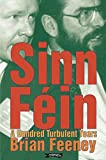 Feeney, Brian: Sinn Fein: A Hundred Turbulent Years