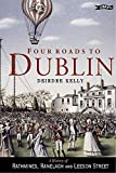 Deirdre Kelly: Four Roads to Dublin: A History of Rathmines, Ranelagh and Leeson Street
