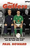 Howard, Paul: The Gaffers: Mick McCarthy, Roy Keane and the Team They Built