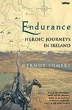 Endurance: Heroic Journeys in Ireland by…