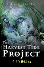 The Harvest Tide Project: Bk. 1: The…
