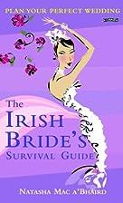 The Irish Bride's Survival Guide:…
