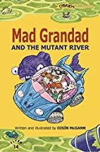 Mad Grandad and the mutant river by…