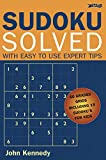John Kennedy: Sudoku Solved: With Easy to Use Expert Tips
