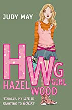 Hazel Wood Girl (Journal Series) by Judy May