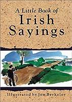 A Little Book of Irish Sayings (Little Irish…