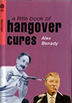A Little Book of Hangover Cures by Alex…