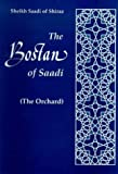 Sa'di: The Bostan of Saadi : (The Orchard)