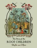 Von Olfers, Sibylle: The Story of the Root-Children