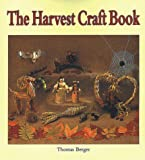 Berger, Thomas: The Harvest Craft Book