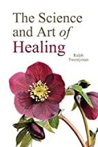 Science & the Art of Healing (PB) by Ralph…