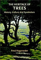 The Heritage of Trees: History, Culture and…