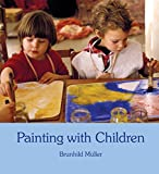 Muller, Brunhild: Painting With Children