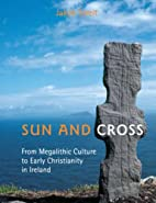 Sun and Cross: From Megalithic Culture to…