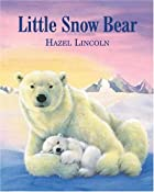 Little Snow Bear by Hazel Lincoln