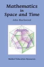 Mathematics in Space And Time (Waldorf…