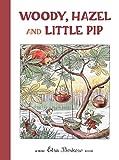 Beskow, Elsa: Woody, Hazel, and Little Pip: Mini Edition