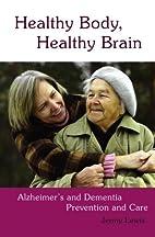 Healthy Body, Healthy Brain: Alzheimer's and…