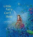 Little Fairy Can't Sleep by Daniela Drescher